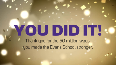 """Purple text against a glittering gold confetti background that reads, """"You did it! Thank You for the 50 million ways you made the Evans School stronger."""""""