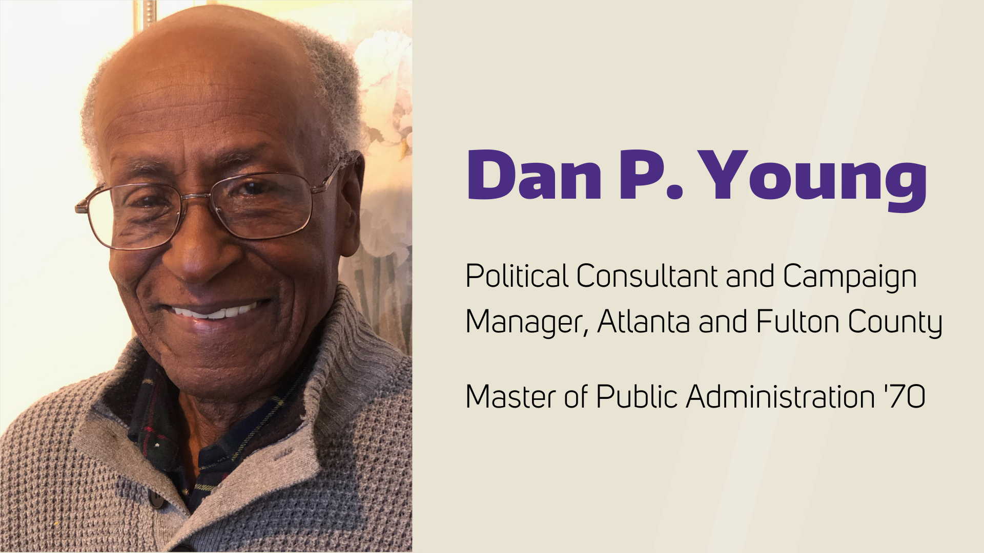 Dan P. Young - Political Consultant and Campaign Manager, Atlanta and Fulton County, Master of Public Administration '70
